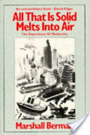 Marshal Berman - All That Is Solid Melts Into Air The Experience of Modernity.jpeg