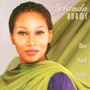 <i>More Than a Melody</i> 1995 studio album by Yolanda Adams