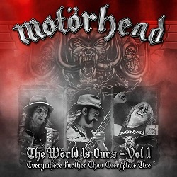 <i>The Wörld Is Ours - Vol. 1: Everywhere Further Than Everyplace Else</i> 2011 live album by Motörhead