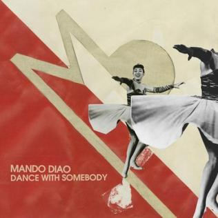 Dance with Somebody 2009 single by Mando Diao
