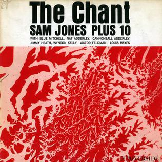 <i>The Chant</i> (album) 1961 studio album by Sam Jones Plus 10