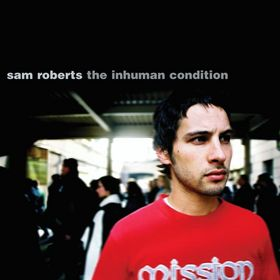 <i>The Inhuman Condition</i> 2002 EP by Sam Roberts