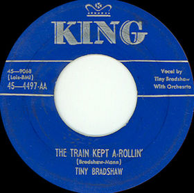 Train Kept A-Rollin Song first recorded by Tiny Bradshaw in 1951