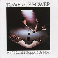 <i>Aint Nothin Stoppin Us Now</i> 1976 studio album by Tower Of Power