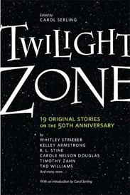 <i>Twilight Zone: 19 Original Stories on the 50th Anniversary</i>