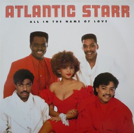 <i>All in the Name of Love</i> 1987 studio album by Atlantic Starr