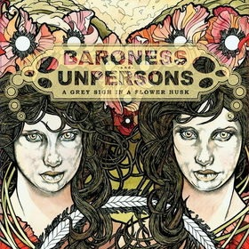 <i>A Grey Sigh in a Flower Husk</i> 2007 studio album (LP) by Baroness and Unpersons