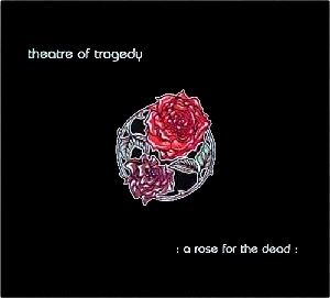 <i>A Rose for the Dead</i> 1997 EP by Theatre of Tragedy