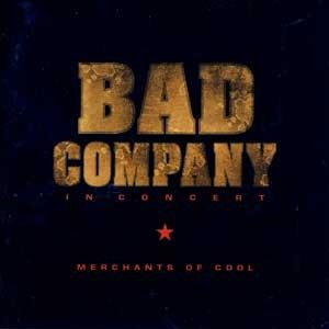 <i>In Concert: Merchants of Cool</i> 2002 live album by Bad Company
