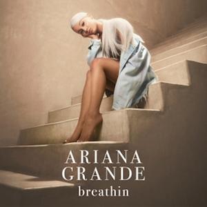 Breathin 2018 single by Ariana Grande