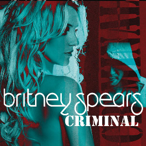 Criminal (Britney Spears song) song by Britney Spears