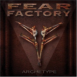 <i>Archetype</i> (Fear Factory album) 2004 studio album by Fear Factory