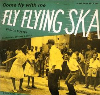 Prince Buster Fly Flying Ska