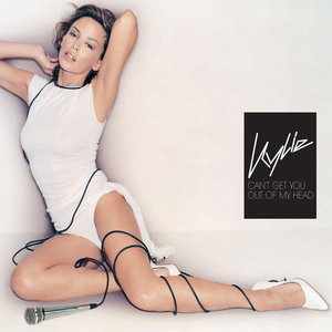 Cant Get You Out of My Head 2001 single by Kylie Minogue
