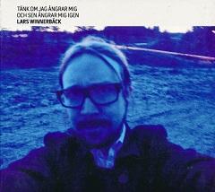 <i>Tänk om jag ångrar mig och sen ångrar mig igen</i> 2009 studio album by Lars Winnerbäck