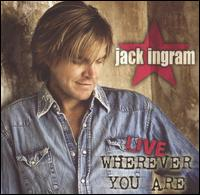 <i>Live: Wherever You Are</i> 2006 live album (with studio tracks) by Jack Ingram