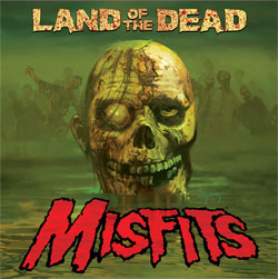 Land of the Dead (Misfits song) 2009 single by The Misfits