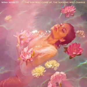 <i>The Sun Will Come Up, the Seasons Will Change</i> 2019 studio album by Nina Nesbitt