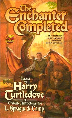 <i>The Enchanter Completed: A Tribute Anthology for L. Sprague de Camp</i> book by Harry Turtledove