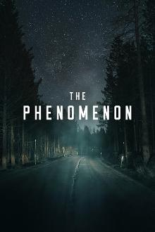 File:The Phenomenon 2020.jpg Description Film poster for The Phenomenon (2020 film) Source imdb Article Phenomenon (film) Portion used full image Low resolution? yes Purpose of use used for illustrative purposes Replaceable? no free use image available