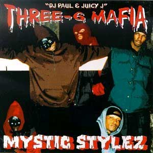 <i>Mystic Stylez</i> 1995 studio album by Three 6 Mafia