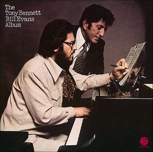 Tony Bennett Bill Evans The Tony Bennett Bill Evans Album