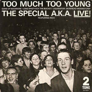 <i>Too Much Too Young</i> (EP) 1980 EP by The Special A.K.A. featuring Rico