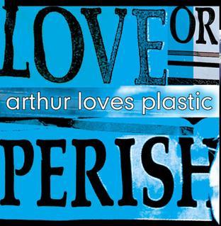 Arthur Loves Plastic Net Worth