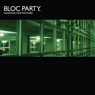 Hunting for Witches 2007 single by Bloc Party