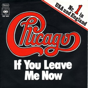 Chicago - If You Leave Me Now (Single)