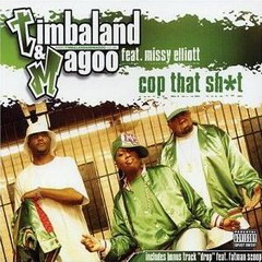 Cop That Shit single by Timbaland & Magoo