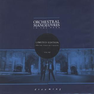 Dreaming (Orchestral Manoeuvres in the Dark song) 1988 single by Orchestral Manoeuvres in the Dark