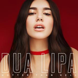 Hotter than Hell (Dua Lipa song) 2016 single by Dua Lipa