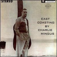 <i>East Coasting</i> 1957 studio album by Charles Mingus