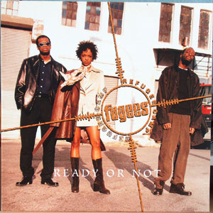 Ready or Not (Fugees song) 1996 Fugees song