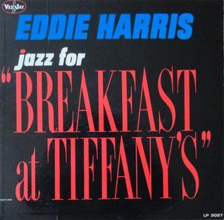 "<i>Jazz for ""Breakfast at Tiffanys""</i> 1961 studio album by Eddie Harris"