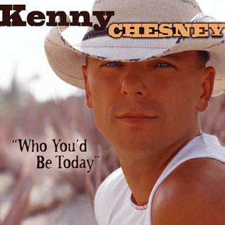 Kenny Chesney Who You D Be Today Video
