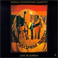 <i>Live in Zurich</i> (World Saxophone Quartet album) 1984 live album by World Saxophone Quartet