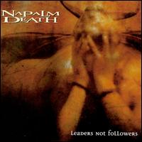 <i>Leaders Not Followers</i> 1999 EP by Napalm Death