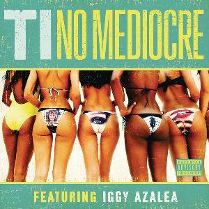 T.I. featuring Iggy Azalea — No Mediocre (studio acapella)