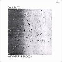 <i>Paul Bley with Gary Peacock</i> 1970 studio album by Paul Bley