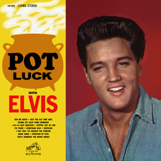 <i>Pot Luck</i> (Elvis Presley album) 1962 studio album by Elvis Presley