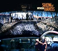 <i>Witness</i> (Show of Hands album) 2006 studio album by Show of Hands