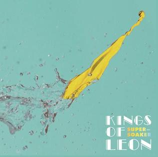 Supersoaker (song) 2013 single by Kings of Leon