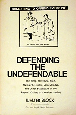Walter Block - Defending the Undefendable.jpeg