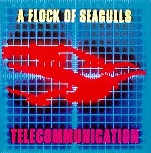 Telecommunication (song) single byA Flock of Seagulls