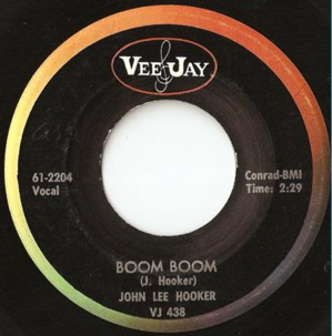 Boom Boom (John Lee Hooker song) 1962 single by John Lee Hooker