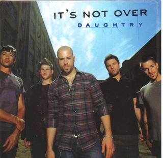 Its Not Over (Daughtry song) 2006 single by Daughtry