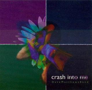 Crash into Me 1996 single by Dave Matthews Band