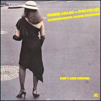 <i>Dont Lose Control</i> 1980 live album by George Adams & Don Pullen